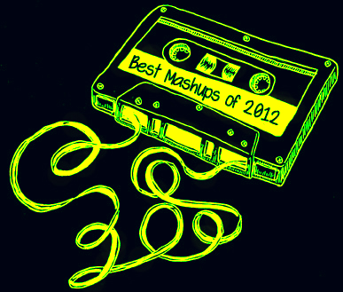 Best Mashups of 2012