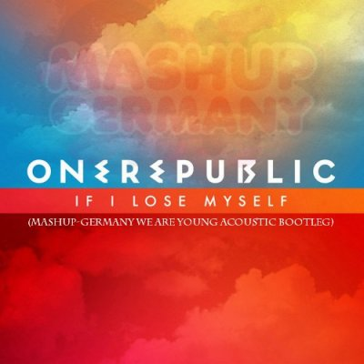 onerepublic-if-i-lose-myself-mashupgermanybootlegcover