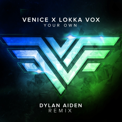 Venice ft. Lokka - Your Own (Dylan Aiden Remix)